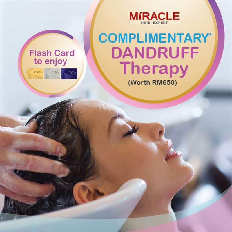 COMPLIMENTARY* Dandruff Therapy (Worth RM650)